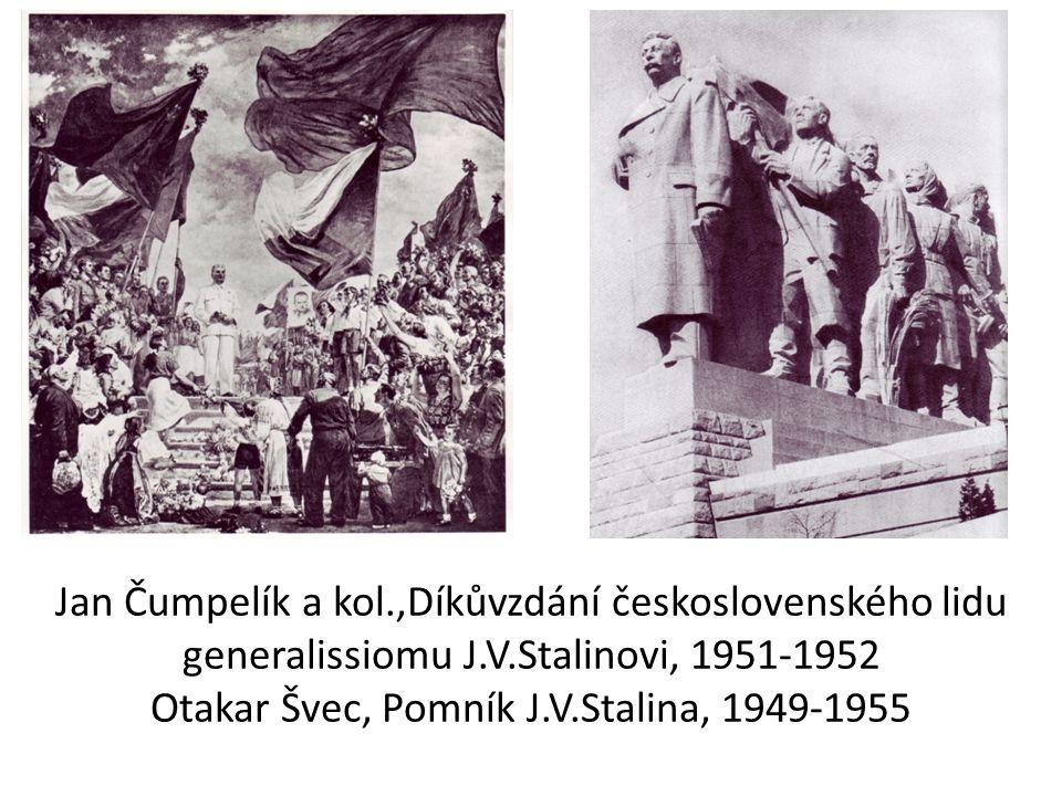 Jan Čumpelík a kol.,Díkůvzdání československého lidu generalissiomu J.V.Stalinovi, 1951-1952 Otakar Švec, Pomník J.V.Stalina, 1949-1955