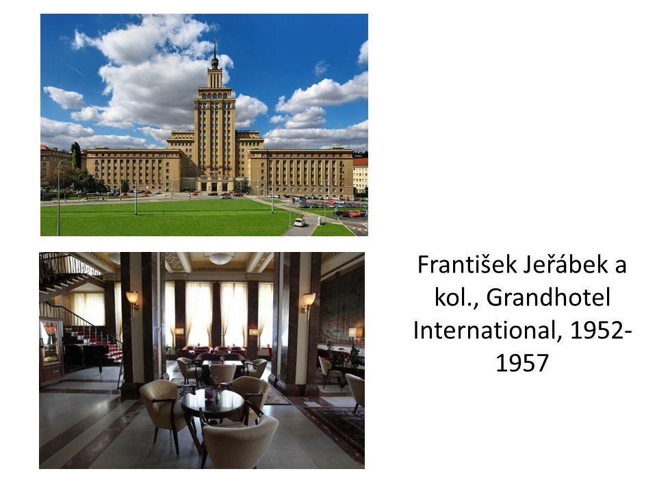 František Jeřábek a kol., Grandhotel International, 1952- 1957