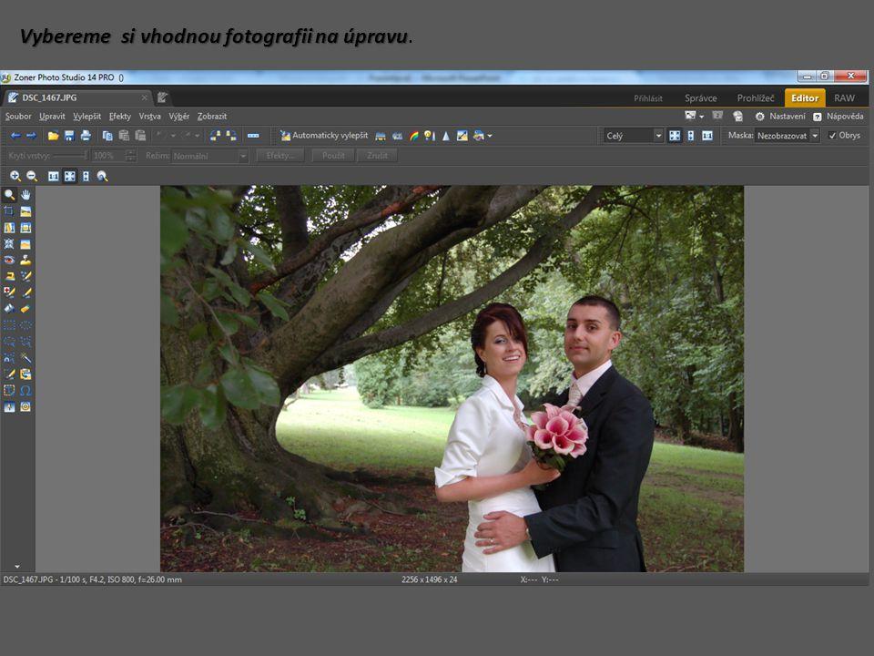 Vybereme si vhodnou fotografii na úpravu Vybereme si vhodnou fotografii na úpravu.