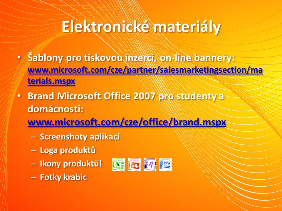 Elektronické materiály Šablony pro tiskovou inzerci, on-line bannery: www.microsoft.com/cze/partner/salesmarketingsection/ma terials.mspx www.microsof