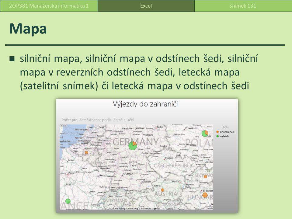 Mapa silniční mapa, silniční mapa v odstínech šedi, silniční mapa v reverzních odstínech šedi, letecká mapa (satelitní snímek) či letecká mapa v odstínech šedi ExcelSnímek 1312OP381 Manažerská informatika 1
