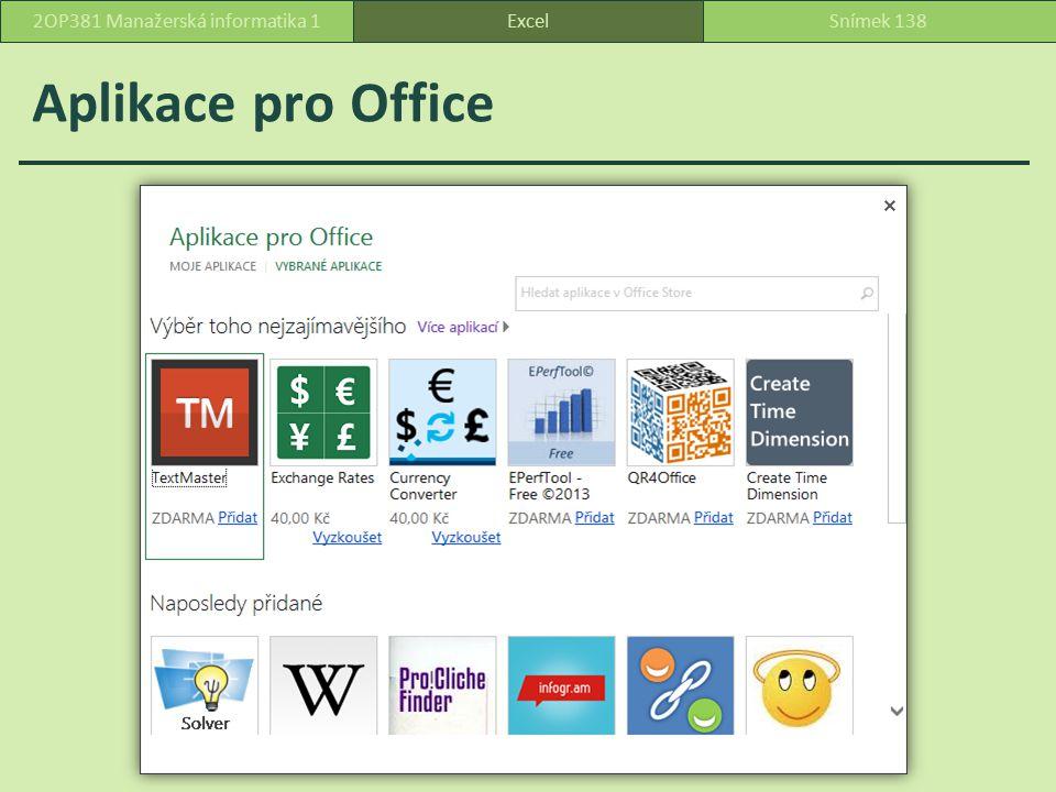 Aplikace pro Office ExcelSnímek 1382OP381 Manažerská informatika 1