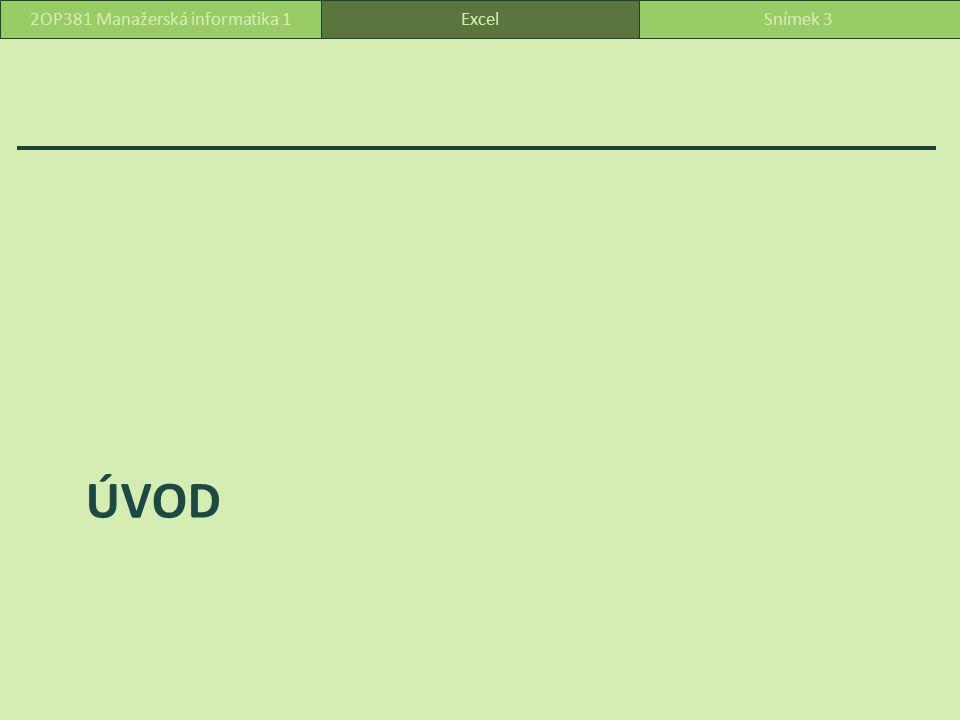 Hlavní novinky Excelu 2013 čistý a nový vzhled funguje s chytrými telefony, tablety díky cloudu funguje i na počítačích, které nemají Office nainstalovaný ukládání a sdílení souborů v cloudu na začátek volíme mezi nedávným souborem a oblíbenou šablonu vylepšené příkazy Uložit jako a Otevřít … nejpoužívanější složky přímo zobrazené snadnější sdílení souborů ExcelSnímek 42OP381 Manažerská informatika 1