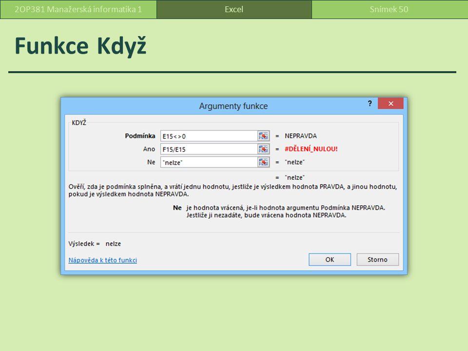 Funkce Když ExcelSnímek 502OP381 Manažerská informatika 1