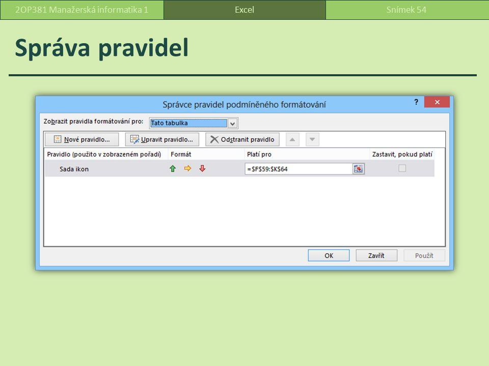 Podmíněné formátování ExcelSnímek 552OP381 Manažerská informatika 1