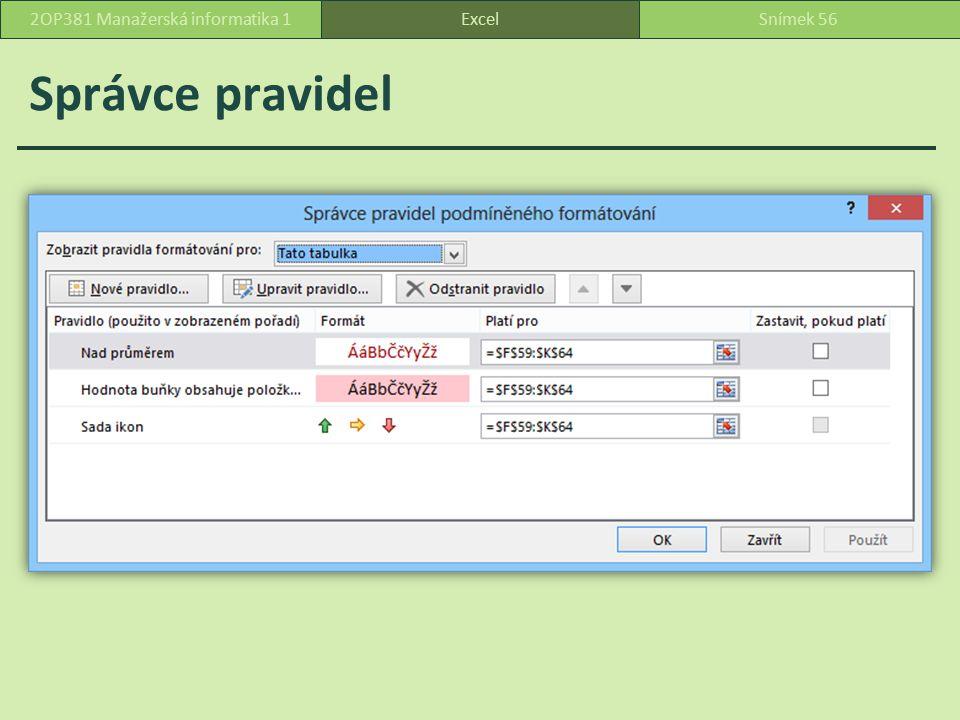 Správce pravidel ExcelSnímek 562OP381 Manažerská informatika 1