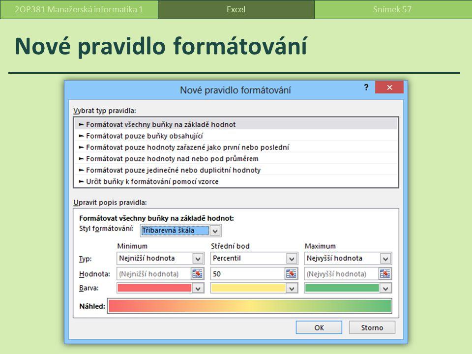 Nové pravidlo formátování ExcelSnímek 572OP381 Manažerská informatika 1