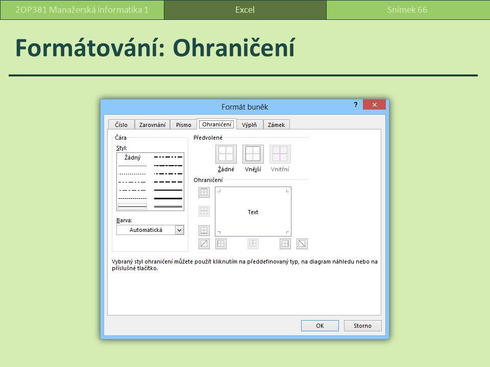 Formátování: Výplň ExcelSnímek 672OP381 Manažerská informatika 1