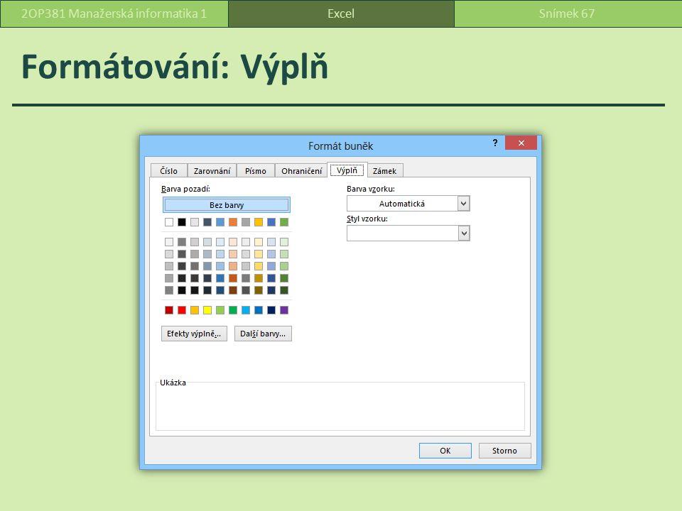 Text orientace textu odsazení šířka sloupce zarovnání ExcelSnímek 682OP381 Manažerská informatika 1