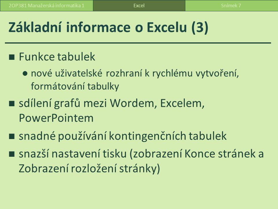 ZÁKLADNÍ POJMY A OPERACE Kap. 1 ExcelSnímek 82OP381 Manažerská informatika 1