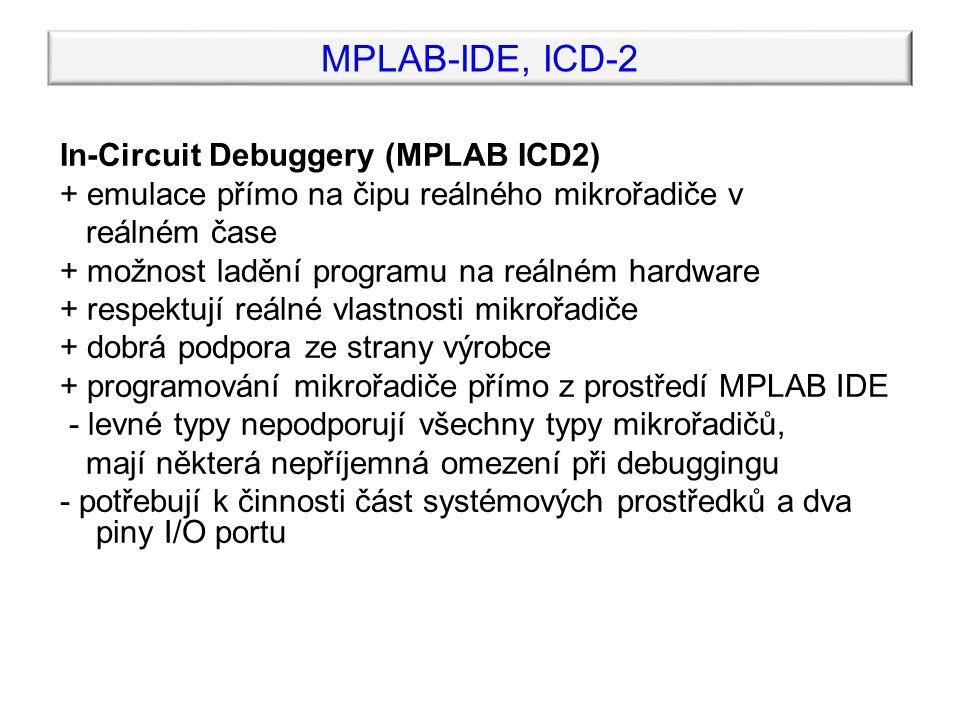 MPLAB-IDE, ICD-2 In-Circuit Debugger MICROCHIP ICD-2, propojený s výukovou deskou
