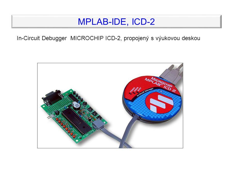 Ostatní vývojové prostředky Výuková deska Microchip PICDEM2-Plus  Patice pro PIC16/18Fxx  LED displej 2x16 znaků  3 x tlačítka  4 x LED diody  Teplotní čidlo (I 2 C sběrnice)  Potenciometr pro demonstraci A/D převodníku  RS-232 konektor  Akustický piezo měnič  Kontaktní pole pro experimentování  Vyvedené externí sběrnice mikrořadiče  Napájení 9V baterie nebo externí adaptér 9V/500mA