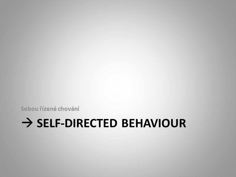  SELF-DIRECTED BEHAVIOUR Sebou řízené chování