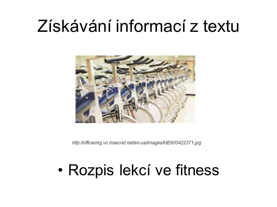 Získávání informací z textu Rozpis lekcí ve fitness http://officeimg.vo.msecnd.net/en-us/images/MB900422371.jpg