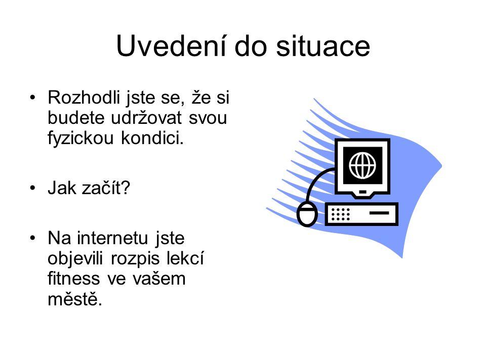 Zdroj http://www.aquariumrelax.cz/aktualne/rozp is-lekci.php?month=3&year=2013http://www.aquariumrelax.cz/aktualne/rozp is-lekci.php?month=3&year=2013 http://www.office.microsoft.com http://www.spinningolsanka.cz/ http://postu.cz/powerjoga/