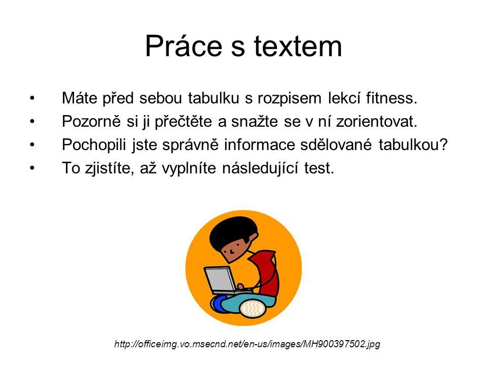 Práce s textem Máte před sebou tabulku s rozpisem lekcí fitness.
