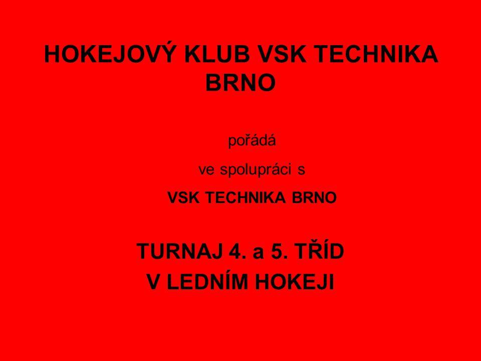 HOKEJOVÝ KLUB VSK TECHNIKA BRNO TURNAJ 4.a 5.