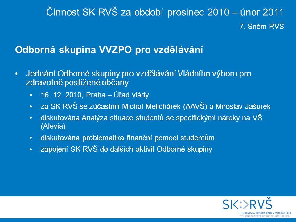 Jednání Odborné skupiny pro vzdělávání Vládního výboru pro zdravotně postižené občany 16. 12. 2010, Praha – Úřad vlády za SK RVŠ se zúčastnili Michal