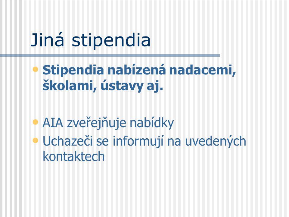Jiná stipendia Stipendia nabízená nadacemi, školami, ústavy aj.