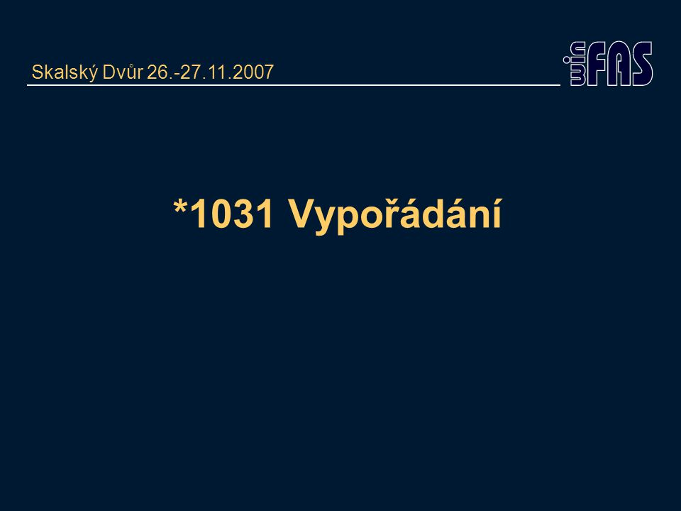 *1031 Vypořádání Skalský Dvůr 26.-27.11.2007