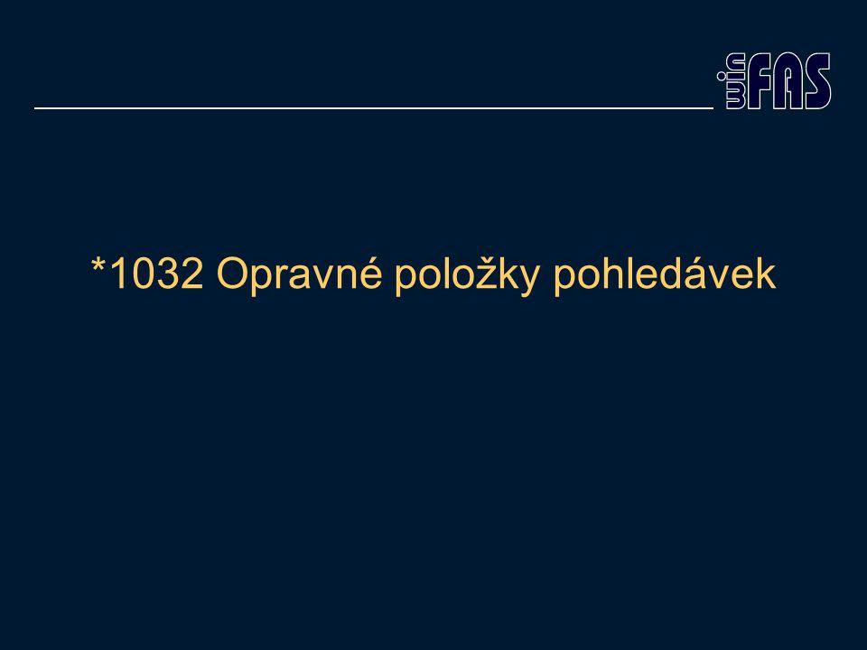 *1032 Opravné položky pohledávek
