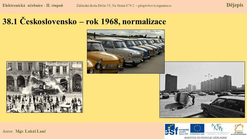 38.1 Československo – rok 1968, normalizace Elektronická učebnice - II.