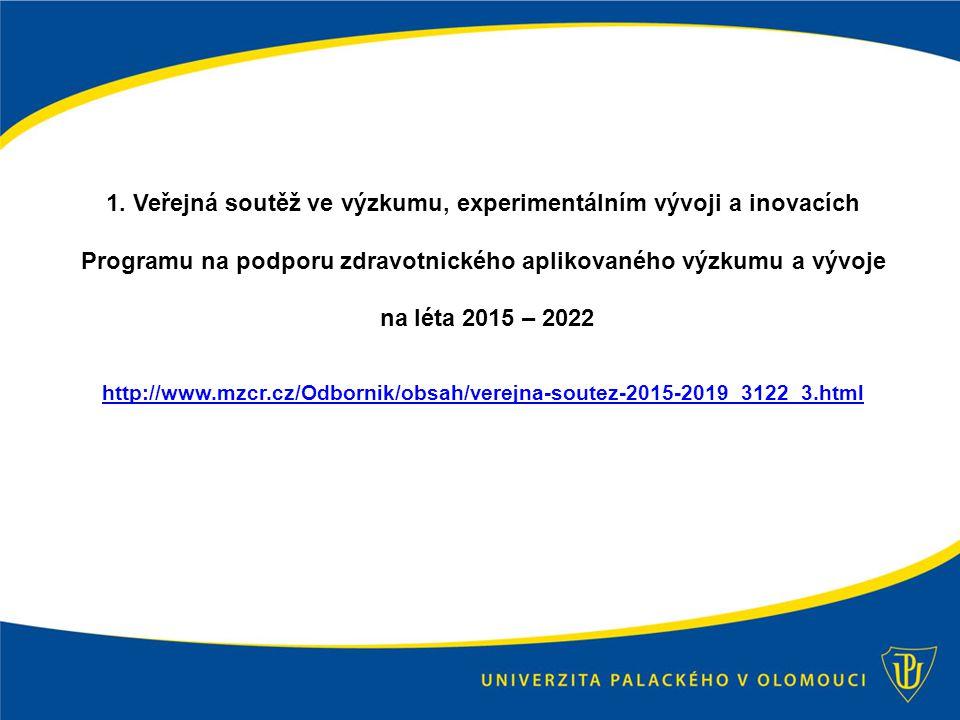 1. Veřejná soutěž ve výzkumu, experimentálním vývoji a inovacích Programu na podporu zdravotnického aplikovaného výzkumu a vývoje na léta 2015 – 2022