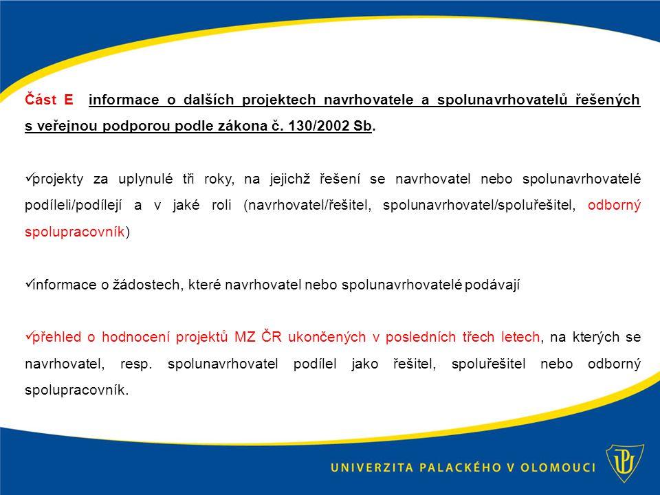 Část E informace o dalších projektech navrhovatele a spolunavrhovatelů řešených s veřejnou podporou podle zákona č.