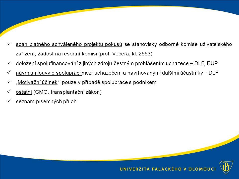 scan platného schváleného projektu pokusů se stanovisky odborné komise uživatelského zařízení, žádost na resortní komisi (prof.
