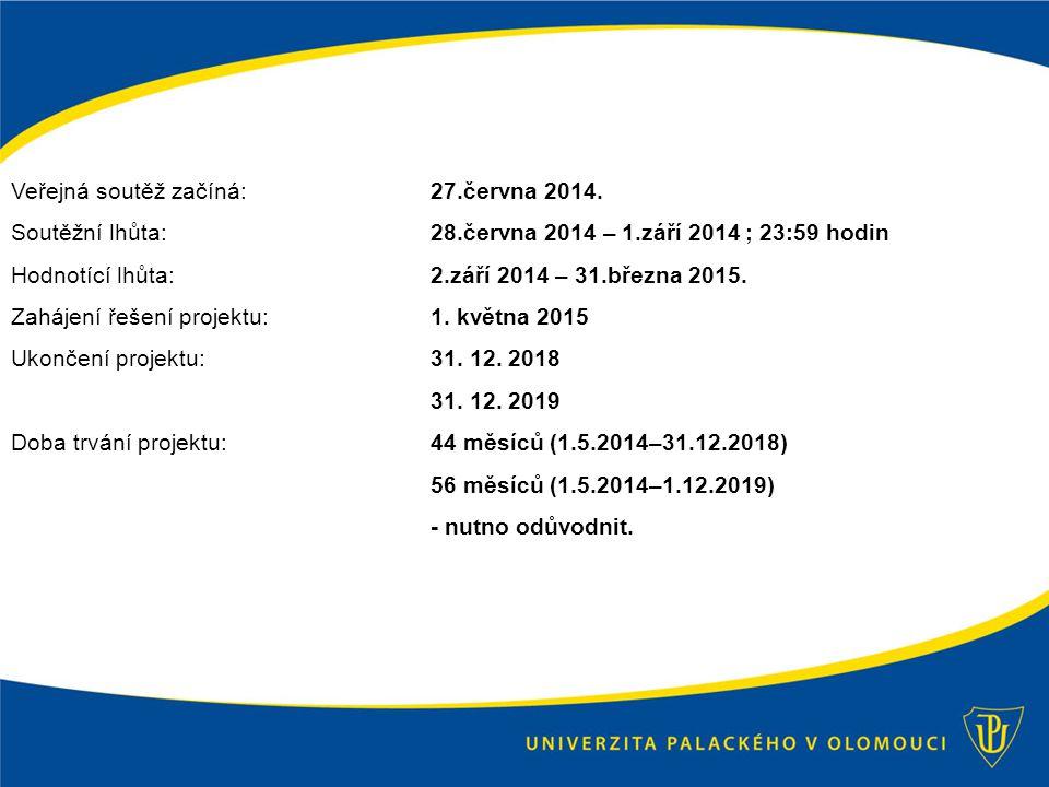 Veřejná soutěž začíná:27.června 2014.