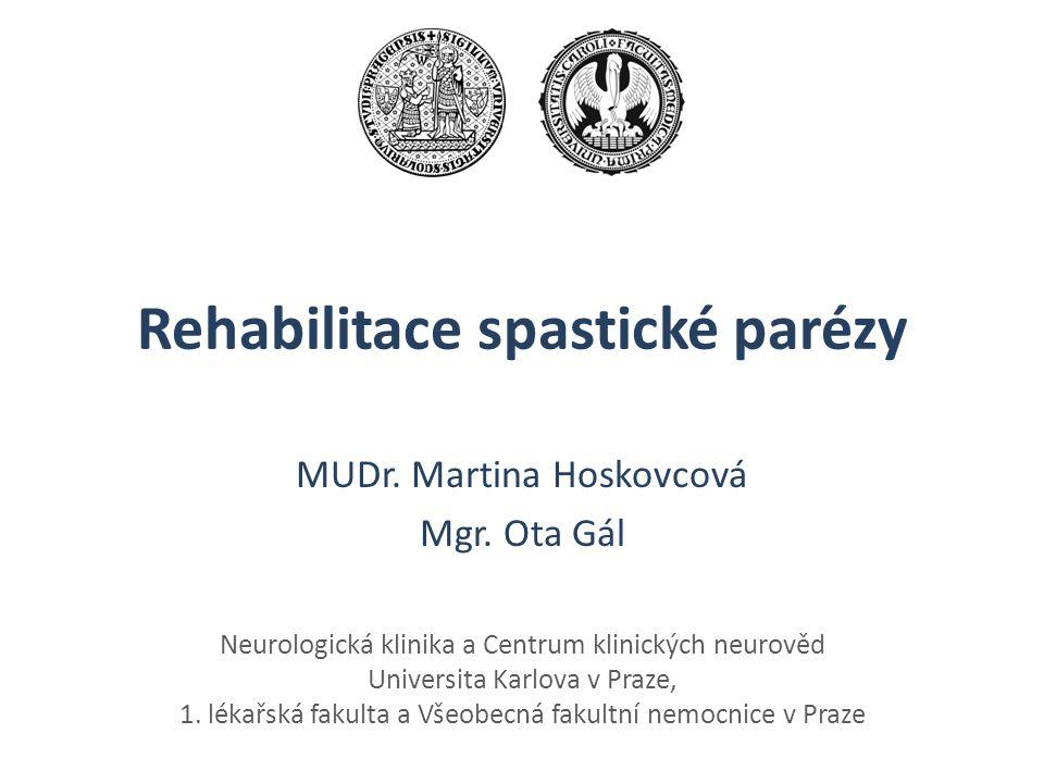 Neurologická klinika a Centrum klinických neurověd Universita Karlova v Praze, 1. lékařská fakulta a Všeobecná fakultní nemocnice v Praze Rehabilitace