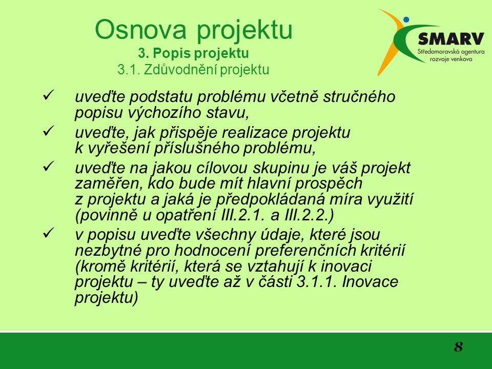 9 Osnova projektu 3.Popis projektu 3.1.1.