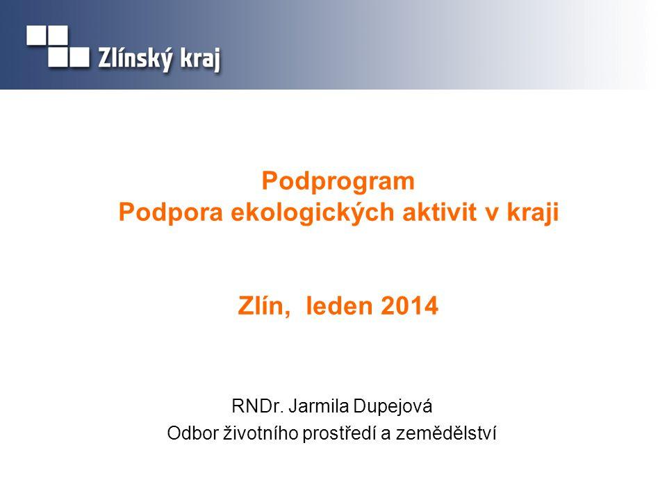 Podprogram Podpora ekologických aktivit v kraji Zlín, leden 2014 RNDr.