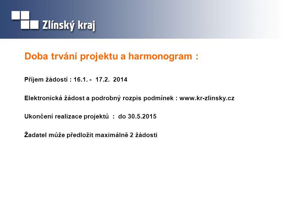Doba trvání projektu a harmonogram : Příjem žádostí : 16.1.