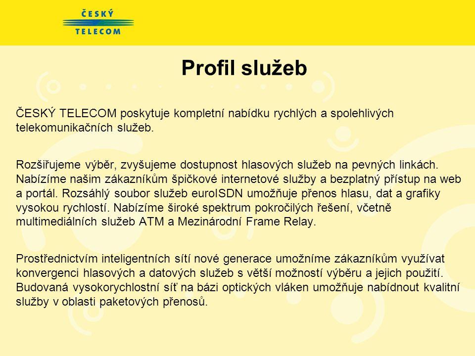 Profil služeb ČESKÝ TELECOM poskytuje kompletní nabídku rychlých a spolehlivých telekomunikačních služeb.