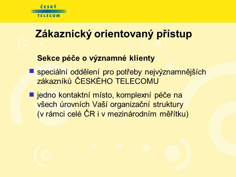 Zákaznický orientovaný přístup sekce pro významné zákazníky sekce pro podnikové zákazníky telefonní centrum služeb - 800 123456 síť prodejen TELEPOINT