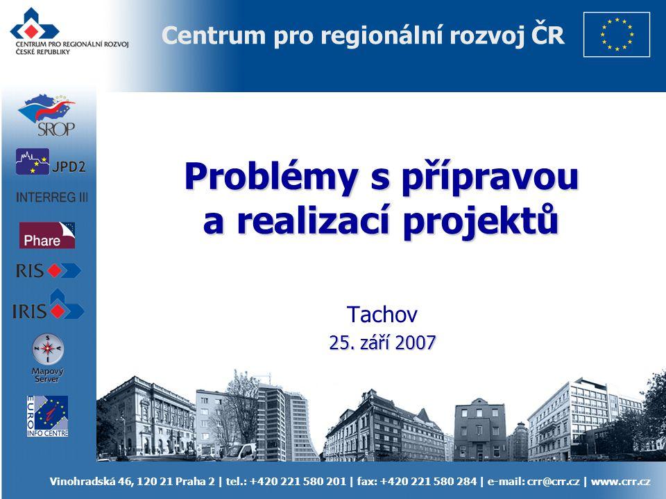 Vinohradská 46, 120 21 Praha 2 | tel.: +420 221 580 201 | fax: +420 221 580 284 | e-mail: crr@crr.cz | www.crr.cz Centrum pro regionální rozvoj ČR Pro