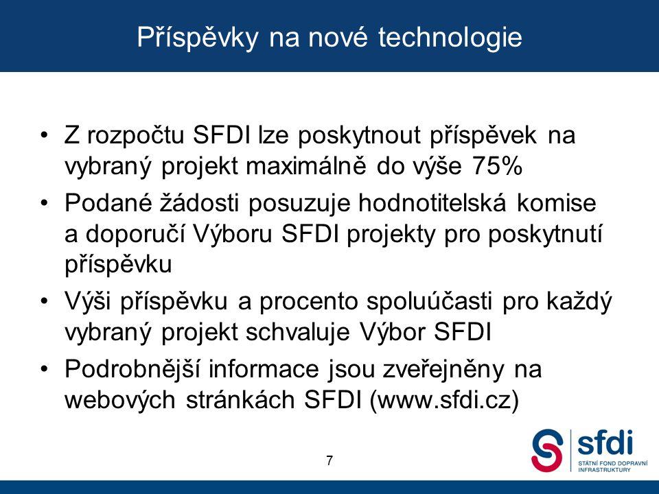 Příspěvky na nové technologie 7 Z rozpočtu SFDI lze poskytnout příspěvek na vybraný projekt maximálně do výše 75% Podané žádosti posuzuje hodnotitelská komise a doporučí Výboru SFDI projekty pro poskytnutí příspěvku Výši příspěvku a procento spoluúčasti pro každý vybraný projekt schvaluje Výbor SFDI Podrobnější informace jsou zveřejněny na webových stránkách SFDI (www.sfdi.cz)