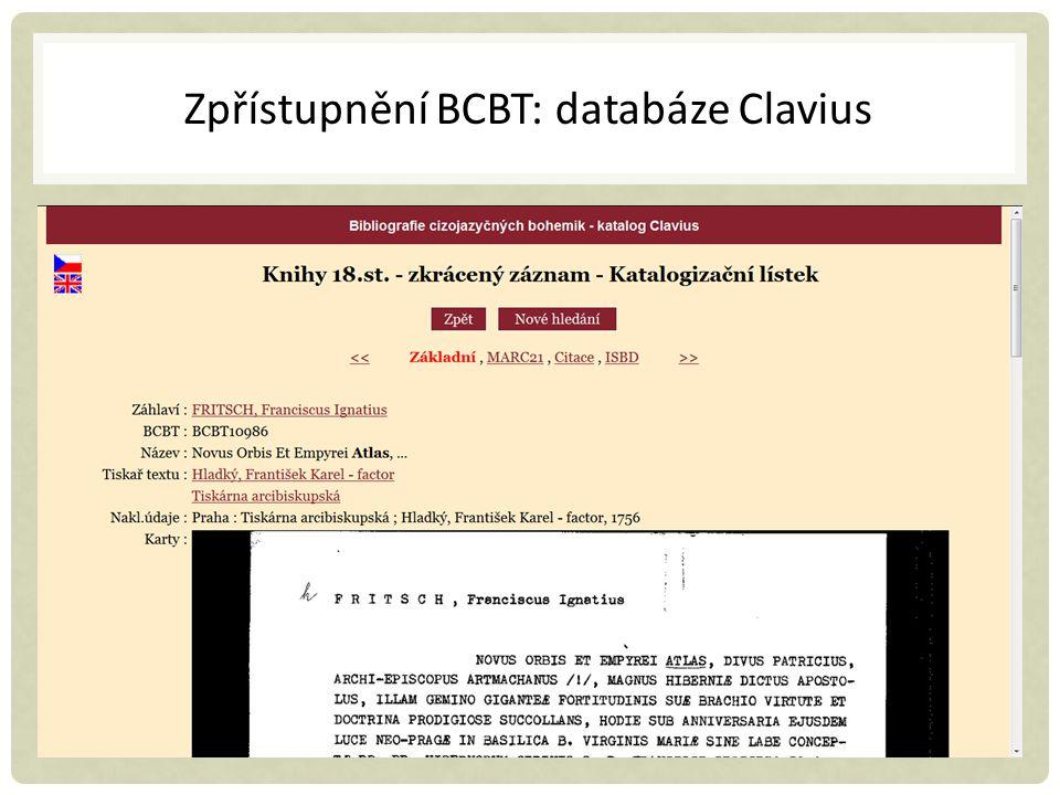 Zpřístupnění BCBT: databáze Clavius cizojazyčná bohemika 18. století základní bibliografický popis v kombinaci s naskenovanými kartami (podrobný analy