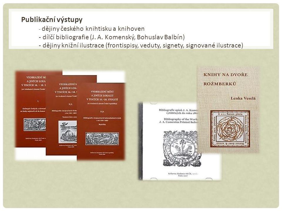 Publikační výstupy - dějiny českého knihtisku a knihoven - dílčí bibliografie (J.