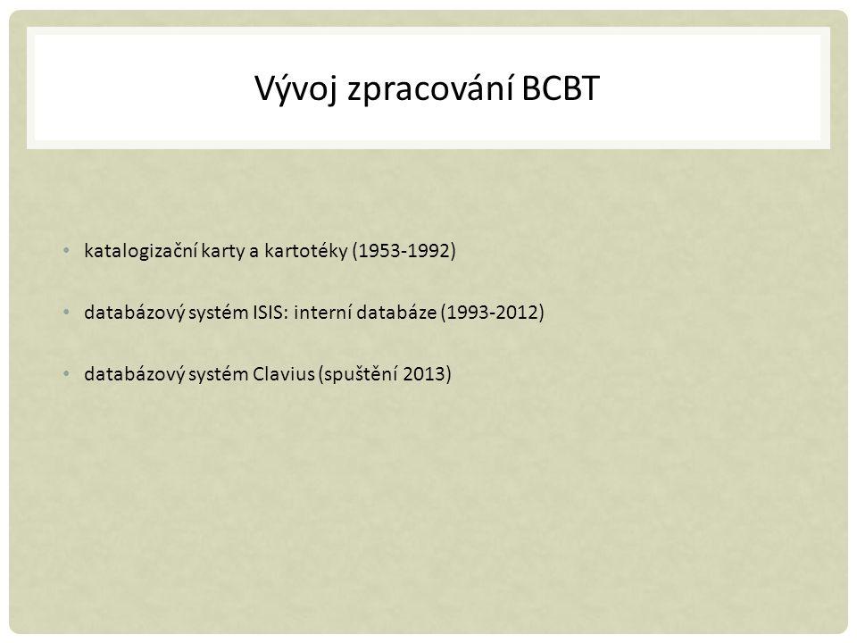 Vývoj zpracování BCBT katalogizační karty a kartotéky (1953-1992) databázový systém ISIS: interní databáze (1993-2012) databázový systém Clavius (spuš