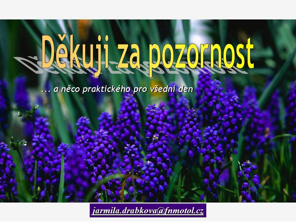 jarmila.drabkova@fnmotol.cz... a něco praktického pro všední den