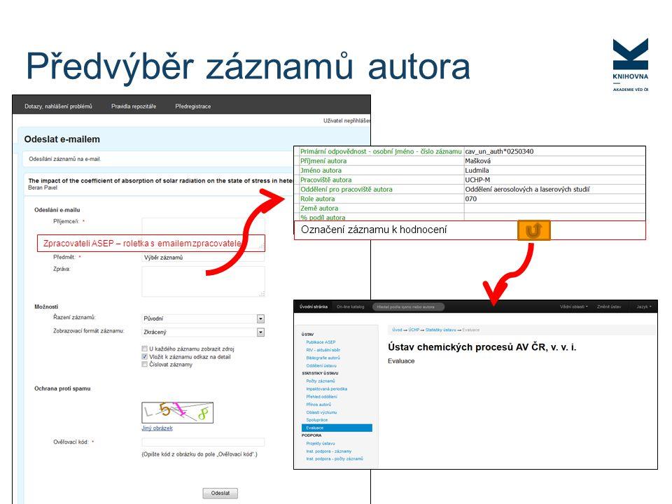 Předvýběr záznamů autora Výběr Mašková Záznam 1 Záznam 2 Záznam 3 Zpracovateli ASEP – roletka s emailem zpracovatele Označení záznamu k hodnocení