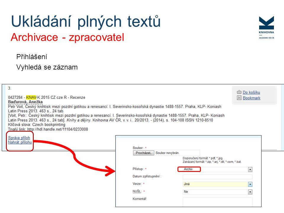 Přihlášení Vyhledá se záznam Ukládání plných textů Archivace - zpracovatel