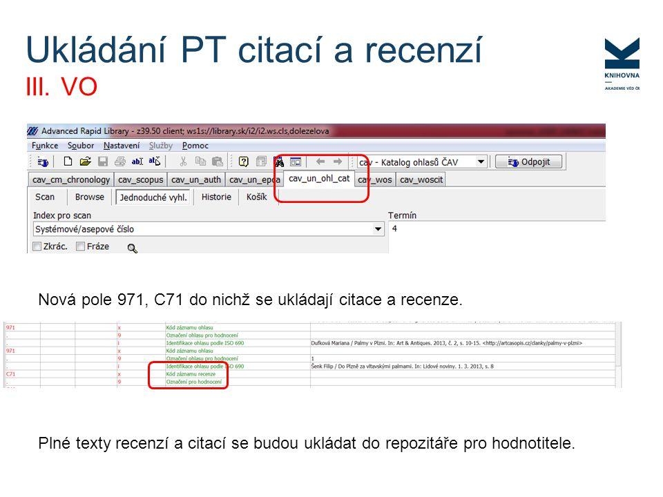 Nová pole 971, C71 do nichž se ukládají citace a recenze. Plné texty recenzí a citací se budou ukládat do repozitáře pro hodnotitele. Ukládání PT cita