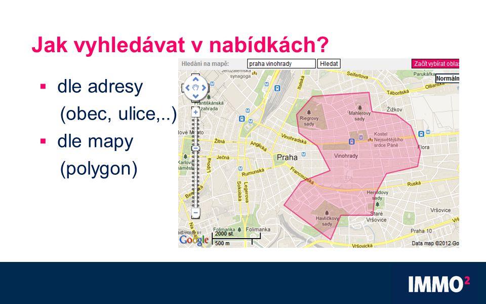 Jak vyhledávat v nabídkách  dle adresy (obec, ulice,..)  dle mapy (polygon)