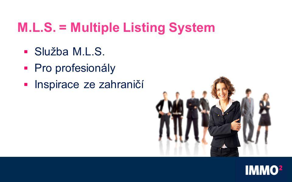 M.L.S. = Multiple Listing System  Služba M.L.S.  Pro profesionály  Inspirace ze zahraničí