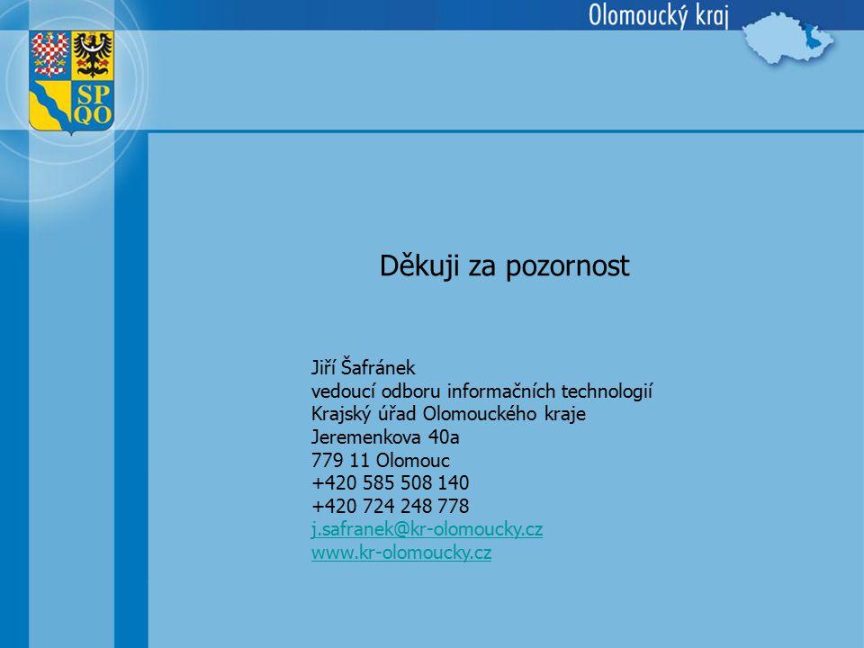 Jiří Šafránek vedoucí odboru informačních technologií Krajský úřad Olomouckého kraje Jeremenkova 40a 779 11 Olomouc +420 585 508 140 +420 724 248 778 j.safranek@kr-olomoucky.cz www.kr-olomoucky.cz Děkuji za pozornost