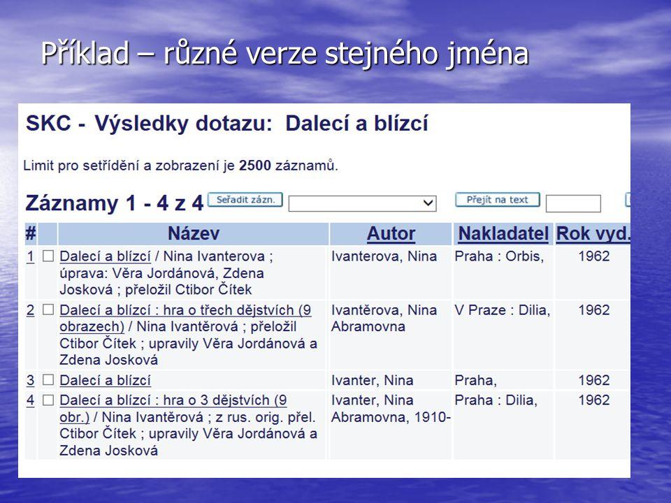 Příklad – různé verze stejného jména