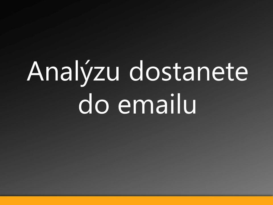 Analýzu dostanete do emailu